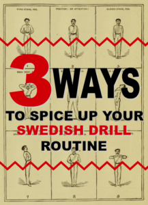 Three Ways to Spice Up Your Swedish Drill Routine