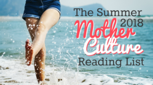 The Summer 2018 Mother Culture Reading List! (Plus: A Habit Tracker to Get you Going)