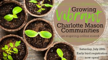 Growing Vibrant Charlotte Mason Communities