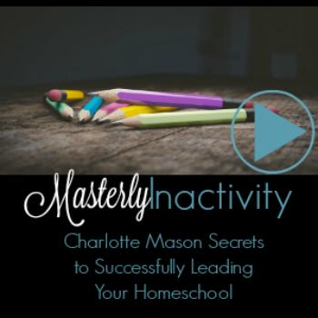 Charlotte Mason: Masterly Inactivity